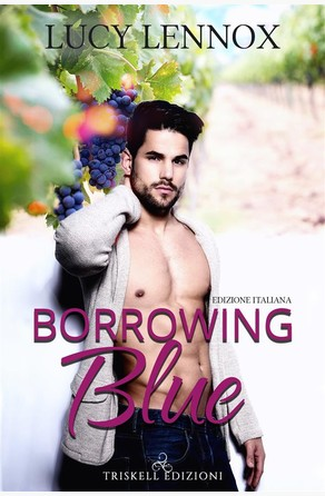 Borrowing Blue: Edizione italiana Lucy Lennox