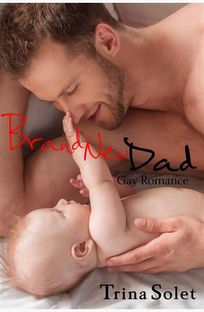 Brand New Dad (Gay Romance) Trina Solet