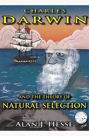 Charles Darwin and the Theory of Natural Selection Alan J. Hesse