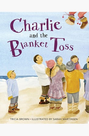 Charlie and the Blanket Toss Tricia Brown