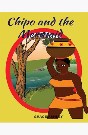Chipo and The Mermaid and Other Stories Grace Ashley