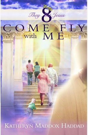 Come Fly With Me Katheryn  Maddox Haddad