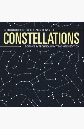 Constellations | Introduction to the Night Sky | Science & Technology Teaching Edition Baby Professor