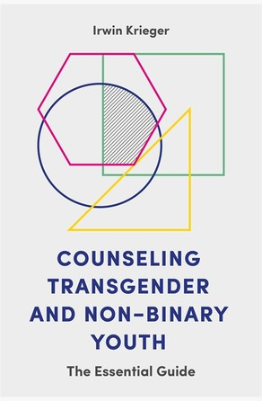 Counseling Transgender and Non-Binary Youth Irwin Krieger