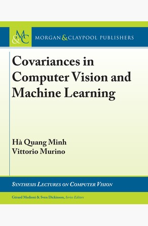 Covariances in Computer Vision and Machine Learning Hà Quang Minh