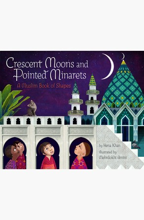 Crescent Moons and Pointed Minarets Hena Khan