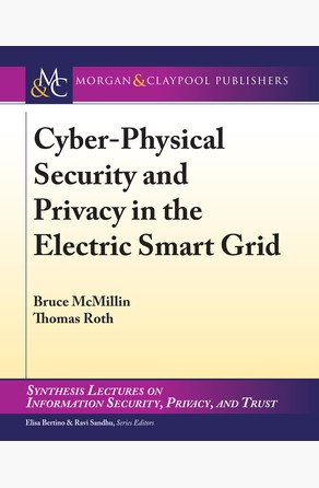 Cyber-Physical Security and Privacy in the Electric Smart Grid Thomas Roth
