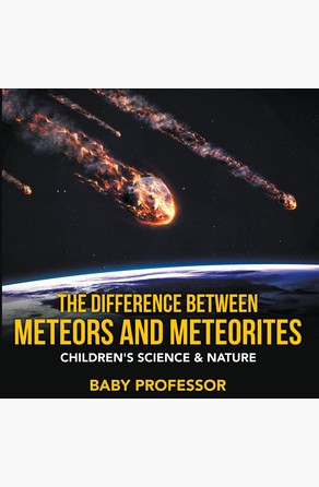 Difference Between Meteors and Meteorites | Children's Science & Nature Baby Professor