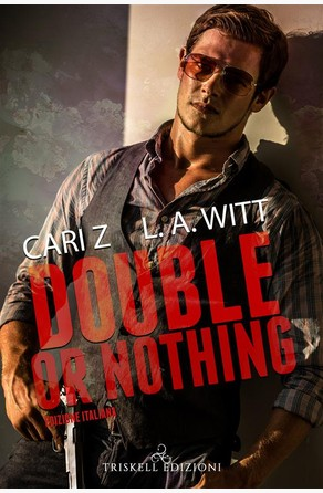 Double or Nothing – Edizione Italiana L. A. Witt