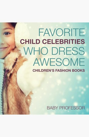 Favorite Child Celebrities Who Dress Awesome | Children's Fashion Books Baby Professor