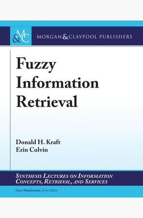 Fuzzy Information Retrieval Donald H. Kraft