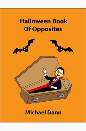 Halloween Book Of Opposites Michael Dann