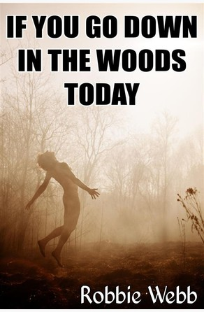 If You Go Down In The Woods Today Robbie Webb