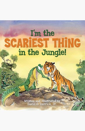 I'm the Scariest Thing in the Jungle! David G.