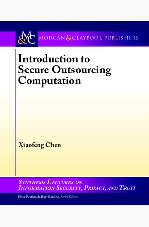 Introduction to Secure Outsourcing Computation Xiaofeng Chen