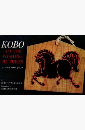 Kobo and the Wishing Pictures Dorothy W. Baruch