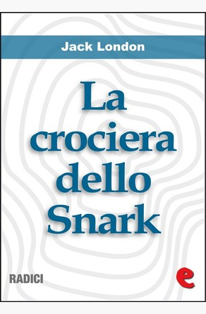 La Crociera dello Snark (The Cruise of the Snark) Jack London