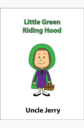 Little Green Riding Hood Uncle Jerry