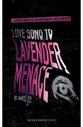 Love Song to Lavender Menace James Ley