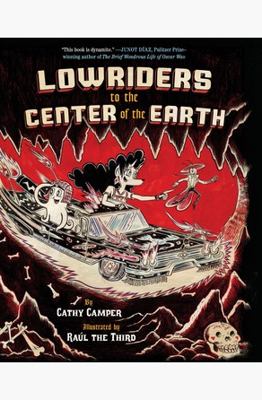 Lowriders to the Center of the Earth Cathy Camper