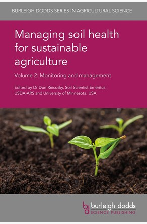 Managing soil health for sustainable agriculture Volume 2 Dr Don Reicosky