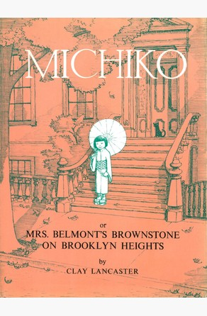 Michiko or Mrs.Belmont's Brownstone on Brooklyn Heights Clay Lancaster