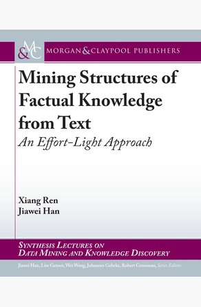 Mining Structures of Factual Knowledge from Text Jiawei Han