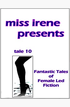Miss Irene Presents - Tale 10 Miss Irene Clearmont