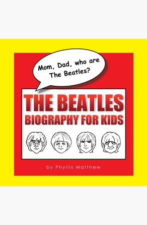 Mom, Dad, who are The Beatles? Phyllis Matthew