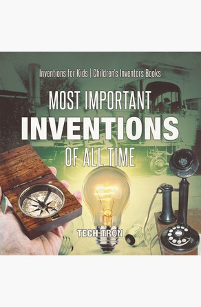Most Important Inventions Of All Time | Inventions for Kids | Children's Inventors Books Tech Tron