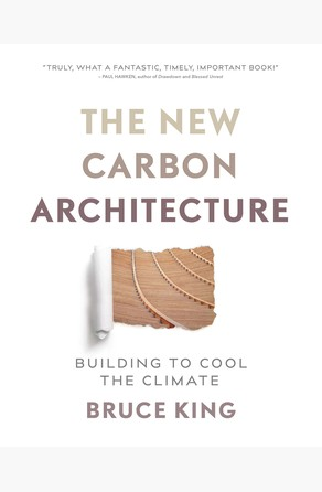 New Carbon Architecture Bruce King