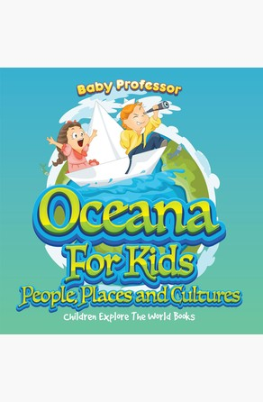 Oceans For Kids: People, Places and Cultures - Children Explore The World Books Baby Professor