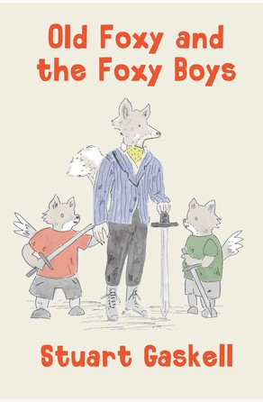 Old Foxy and the Foxy Boys Stuart Gaskell