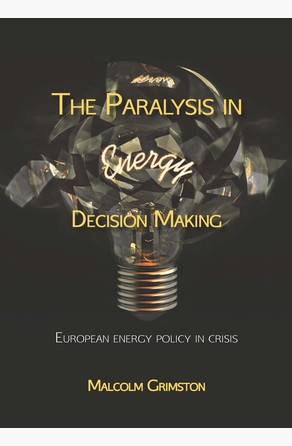 Paralysis in Energy Decision Making Malcolm Grimston