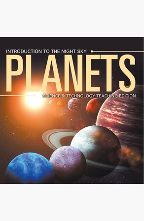 Planets | Introduction to the Night Sky | Science & Technology Teaching Edition Baby Professor