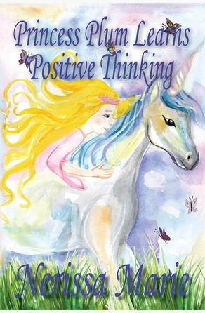 Princess Plum Learns Positive Thinking (Inspirational Bedtime Story for Kids Ages 2-8, Kids Books, Bedtime Stories for Kids, Children Books, Bedtime Stories for Kids, Kids Books, Baby, Books for Kids) Nerissa Marie