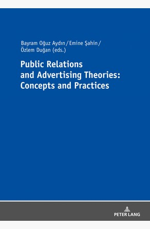 Public Relations and Advertising Theories: Concepts and Practices Bayram Oguz Aydin