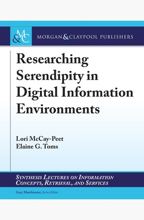 Researching Serendipity in Digital Information Environments Lori McCay-Peet