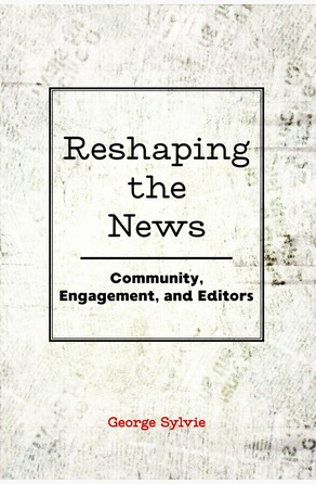 Reshaping the News George Sylvie