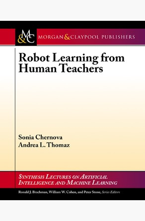 Robot Learning from Human Teachers Sonia Chernova