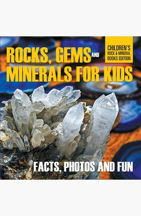 Rocks Gems and Minerals for Kids Facts Photos and Fun Childrens Rock Mineral Books Edition Baby Professor