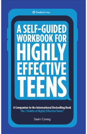 Self-Guided Workbook for Highly Effective Teens Sean Covey