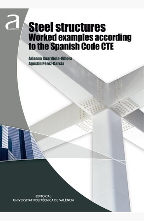 Steel structures worked examples according to the Spanish code CTE  Arianna Guardiola Villora