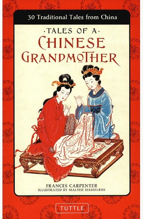 Tales of a Chinese Grandmother Frances Carpenter