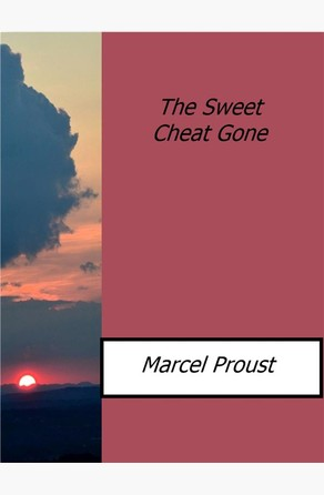 The Sweet Cheat Gone Marcel Proust
