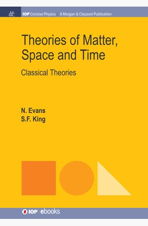 Theories of Matter, Space and Time Steve King