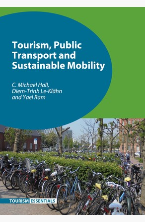 Tourism, Public Transport and Sustainable Mobility Prof. C. Michael Hall