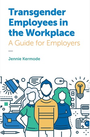 Transgender Employees in the Workplace Jennie Kermode