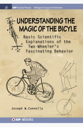 Understanding the Magic of the Bicycle Joseph W Connolly