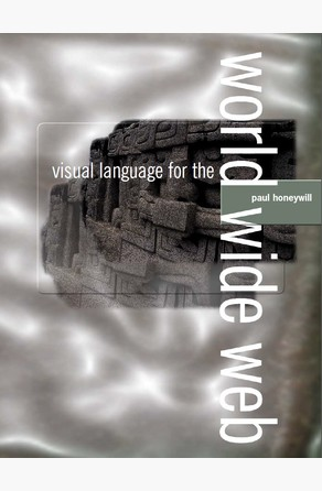 Visual Language for the World Wide Web Paul Honeywill